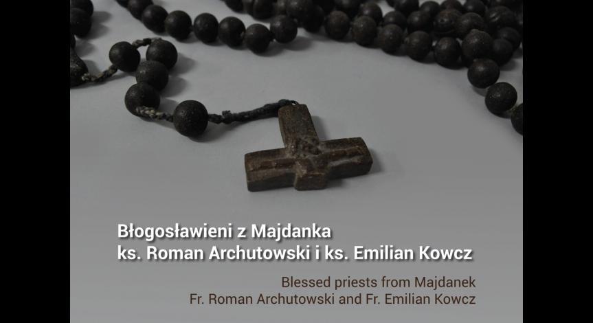 Powiększ obraz: Błogosławieni z Majdanka – ks. Roman Archutowski i ks. Emilian Kowcz