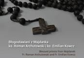Pokaż powiększenie powyżej: Błogosławieni z Majdanka – ks. Roman Archutowski i ks. Emilian Kowcz