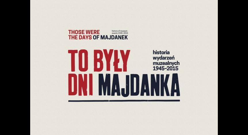 """Powiększ obraz: """"To były Dni Majdanka"""" - otwarcie nowej wystawy"""