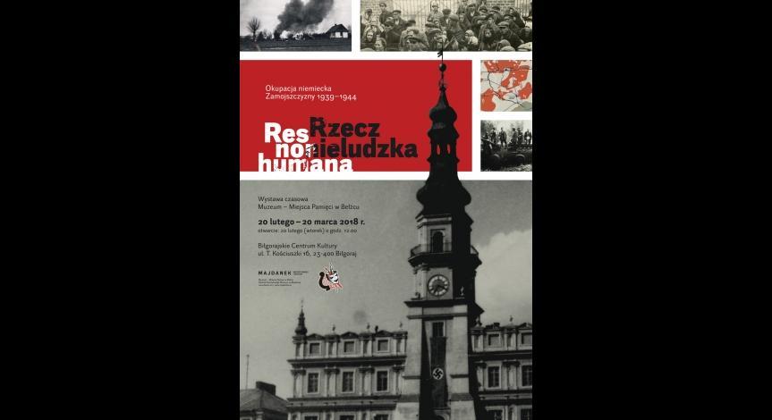 """Powiększ obraz: Wystawa """"Res non humana - rzecz nieludzka. Okupacja niemiecka Zamojszczyzny 1939-1944"""" w Biłgoraju"""