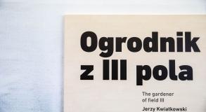 """Wystawa """"Ogrodnik z III pola""""…"""