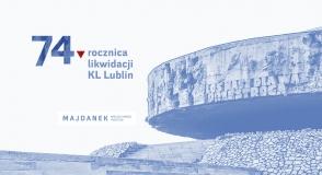 74. rocznica likwidacji KL Lublin